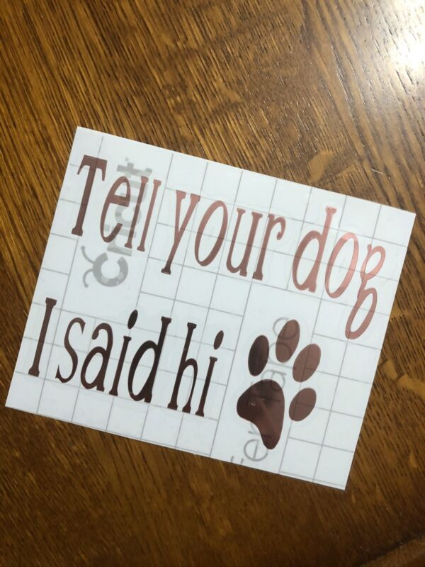 tell your dog i said hi | dog decals stickers | fur momma decal | dog stickers