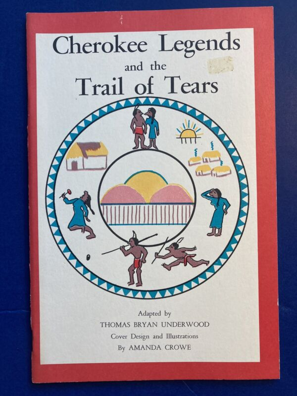 Cherokee Legends & Trail Of Tears Booklet & Map By Underwood & Amanda Crowe 1956