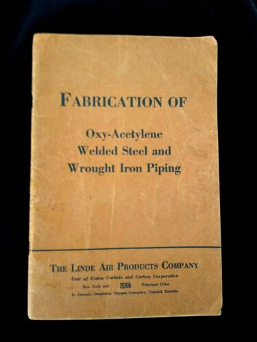 Fabrication of Oxy-Acetylene Welding Steel & Wrought Iron Piping, Pub 1940