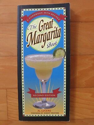The Great Margarita Book - A Handbook with Recipes by Al Lucero 2004 Paperback
