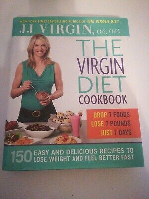 The Virgin Diet Cookbook: 150 Easy Delicious Recipes to Lose Weight Feel Better (Best Easy Diet To Lose Weight)