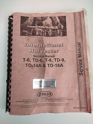 International Harvester T6 T9 Td6 Td9 Td 14a Td 18a Service Manual