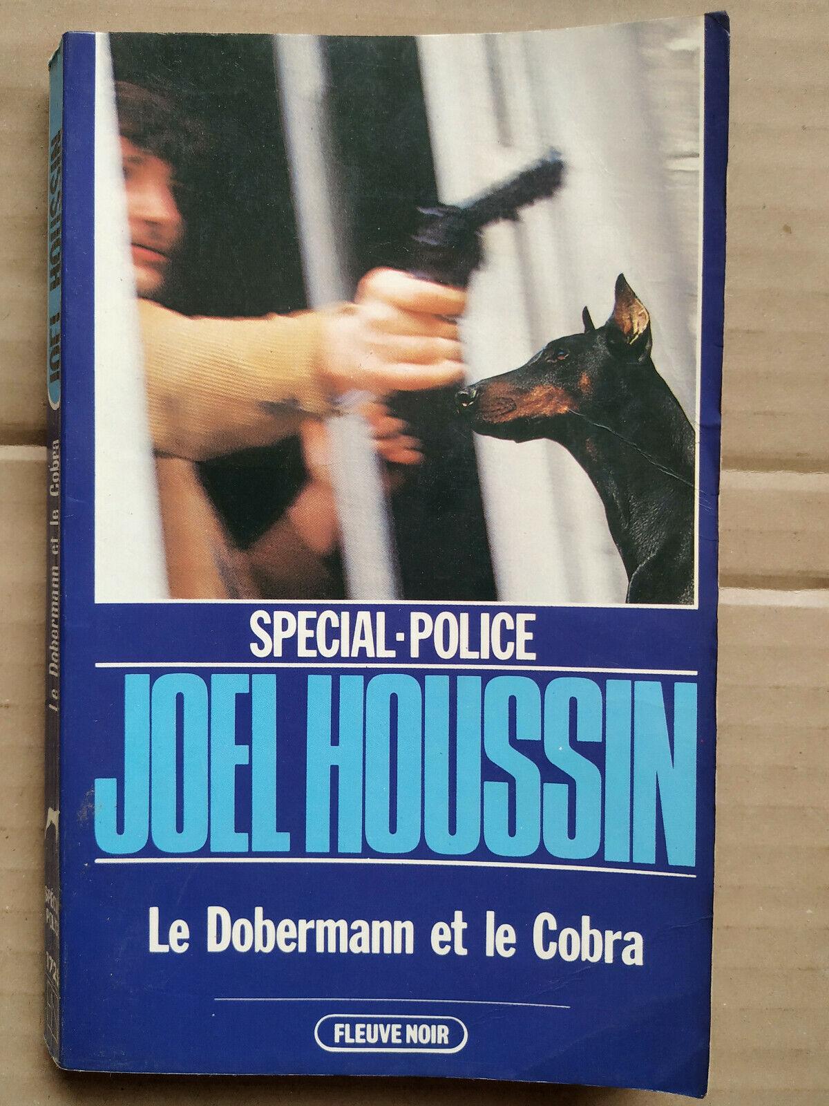 Joel houssin - le dobermann et le cobra/ fleuve noir spécial police, 1982