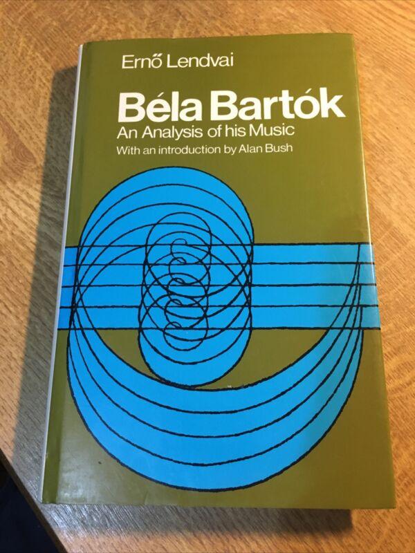 BELLA BARTOK AN ANALYSIS OF HIS MUSIC ERNO LENDVAI HARDBACK EDITION IN JACKET