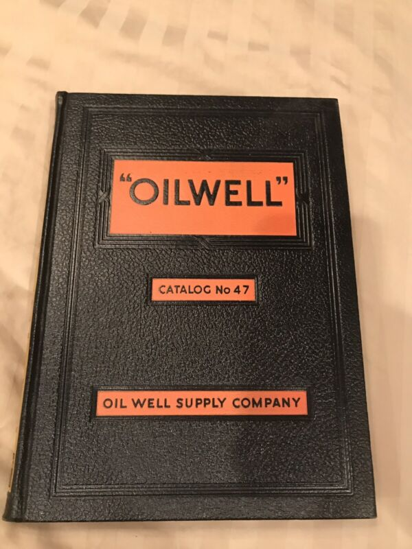 Antique Oil Well Catalog No.47 Vintage History Petroleum Oil Rig  Supply Company