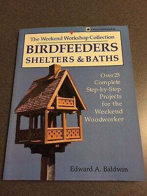 Birdfeeders, Shelters and Baths Weekend Workshop Collection 1990 1st Printing