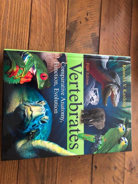 Vertebrates: Comparative Anatomy, Function, Evolution by Kardong ...