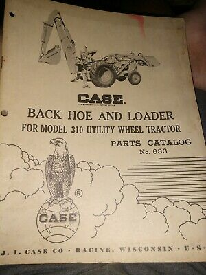 Case Utility Loader And Backhoe Parts Catalog A633 For 310 Wheel Tractor 1958
