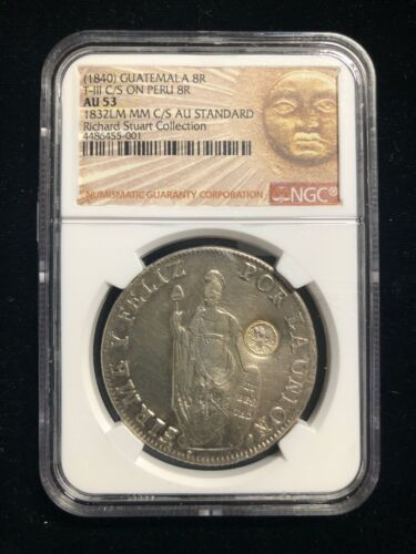 1840 Guatemala 8 Reales T-III On Peru 8R NGC AU53 Richard Stuart Collection