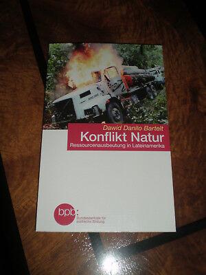 Konflikt Natur: Ressourcenausbeutung in Lateinamerika Dawid Danilo Bartelt