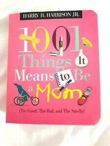 1001 Things It Means To Be A Mom