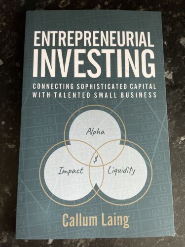 Entrepreneurial Investing: Connecting Sophisticated Capital ... by Laing, Callum