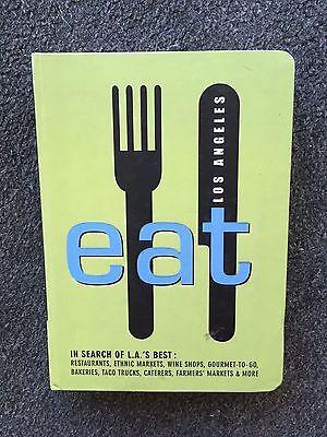 Eat Los Angeles 2009 In Search of L.A.'s Best Restaurants Food Trucks etc.