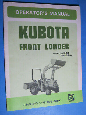Kubota Front Loader Bf300 A Operators Manual Factory Oem
