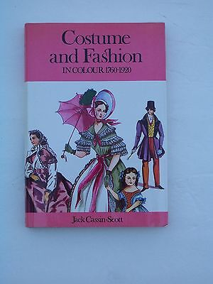 Costume & Fashion in Color 1760-1920 Jack Cassin Scott Hardcover