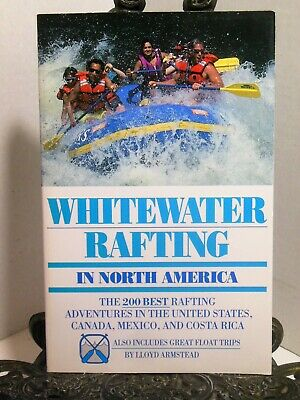 WHITEWATER RAFTING IN NORTH AMERICA 200 Best Rafting Aventures Float (Best Trips In Usa)
