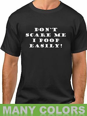 Don't Scare Me I Poop Easily T Shirt Funny Halloween T-Shirt Gift Present Tee](Halloween Funny Scares)