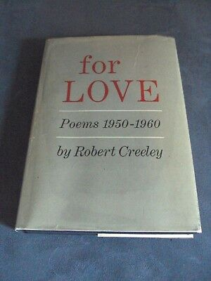 For Love  Poems 1950 1960 By Robert Creeley   Hardcover W  Dj
