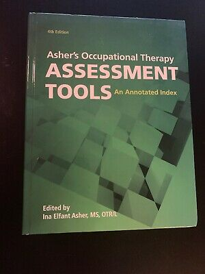Asher's Occupational Therapy Assessment Tools : An Annotated Index by Ina (Occupational Therapy Assessment Tools An Annotated Index)