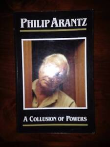 A Collusion of Powers. By Philip Arantz. Ormeau Gold Coast North Preview