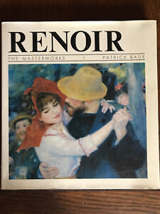 Renoir: The Masterworks by Patrick Bade