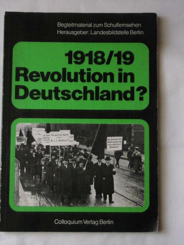 1918/19 Revolution in Deutschland? – Begleitmaterial zum Schulfernsehen – Landes