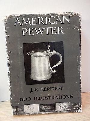 American Pewter J.B. Kerfoot 1924 500 illustrations HC/DJ 236 pages