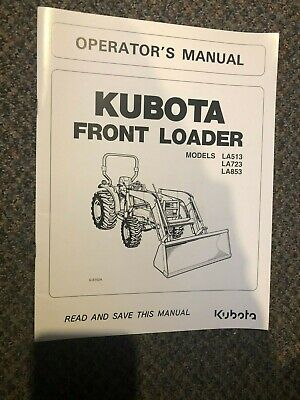 Kubota Front Loader La513 La723 La853 Operators Manual