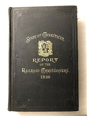 State Of Connecticut Report Of The Railroad Commissioners 1896 Book Trains