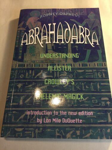 ABRAHADABRA- Understanding  Aleister  Crowley