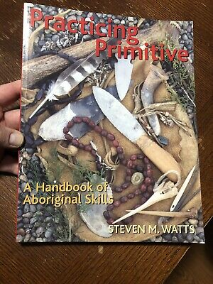 Used In Good Condition - Practicing Primitive: A Handbook of Aboriginal Skills