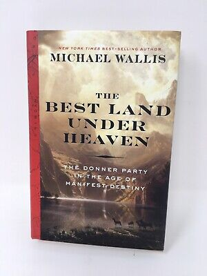 •SIGNED• The Best Land Under Heaven The Donner Party in Age of Manifest