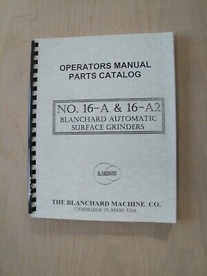 Blanchard 16-a 16-a2 Automatic Surface Grinders Instruction Parts Manual