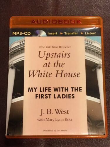 Upstairs at the White House My Life with the First Ladies West J. B. Audiobook