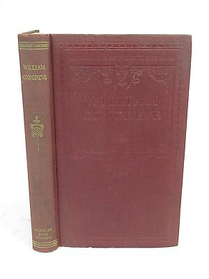 William Congreve  MASTERPIECES OF THE ENGLISH DRAMA  American Book Co. NY 1912