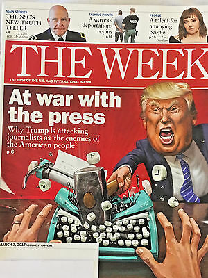 THE WEEK MAGAZINE March 3, 2017 DONALD TRUMP WAR WITH PRESS Deportations Begin