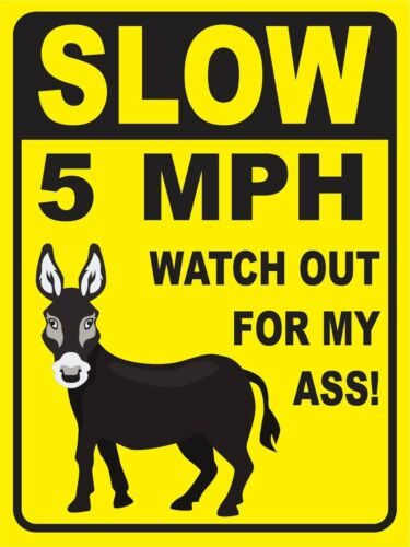 Watch Out For My Ass Sign. 18 X 24  - $15.99