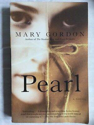 Pearl: A Novel by Mary Gordon (2006, First Edition Paperback)