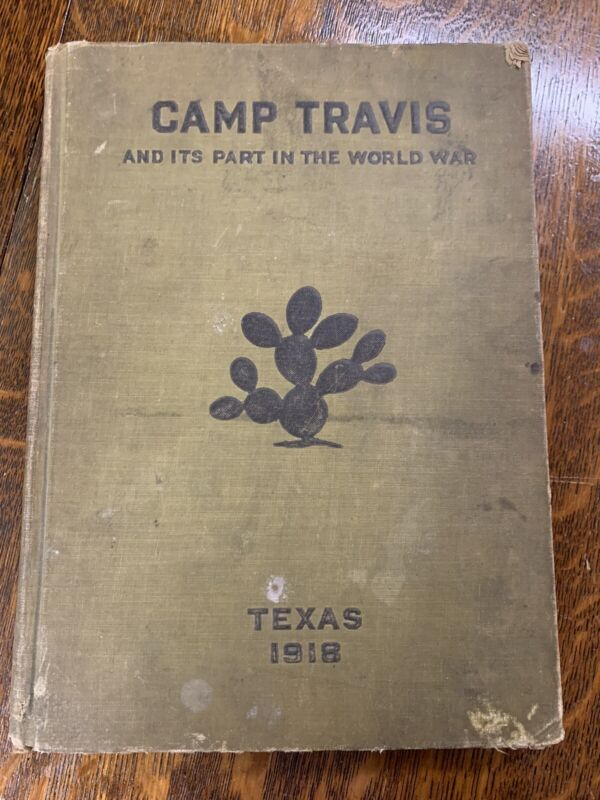 WWI Book-Camp Travis And Uts Part In The World War, Texas 1918