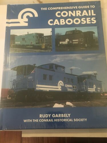 BOOK--THE COMPREHENSIVE GUIDE TO CONRAIL CABOOSES (GARBELY )