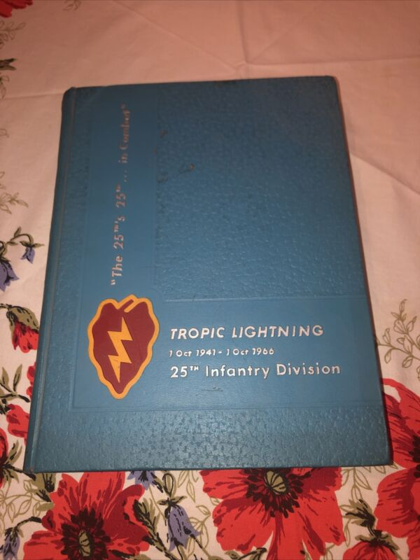 25th Infantry Division 1 Oct 1941 - 1 Oct 1966 Tropic Lightning Unit History