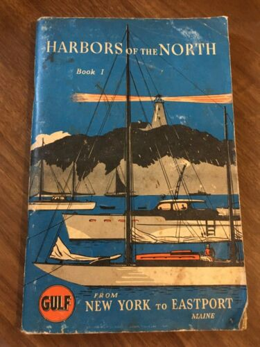 Gulf Harbors of the North Book 1, New York To Eastport Maine