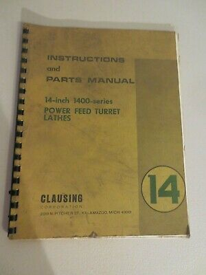 Clausing 14 Series 1400 Power Feed Turret Lathes Instructions Parts Manual