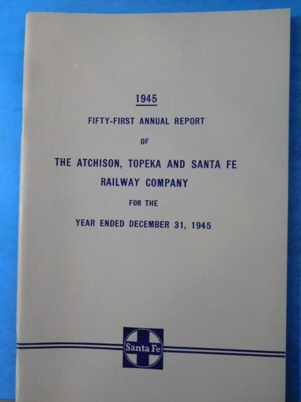Atchison, Topeka and Santa Fe Railway Company Annual Report 1945 AT&SF
