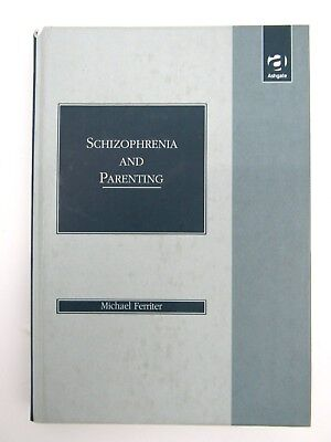 Schizophrenia And Parenting By Michael Ferriter  1999  Hardcover