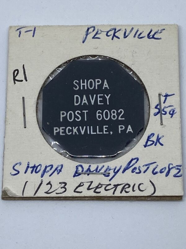 Shopa Davey Post 6082 Peckville PA good for 25 Cents In trade token. C314