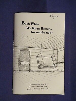 2004 BACK WHEN WE KNEW BETTER... Paperback SIOUXLAND SR CENTER CREATIVE WRITING