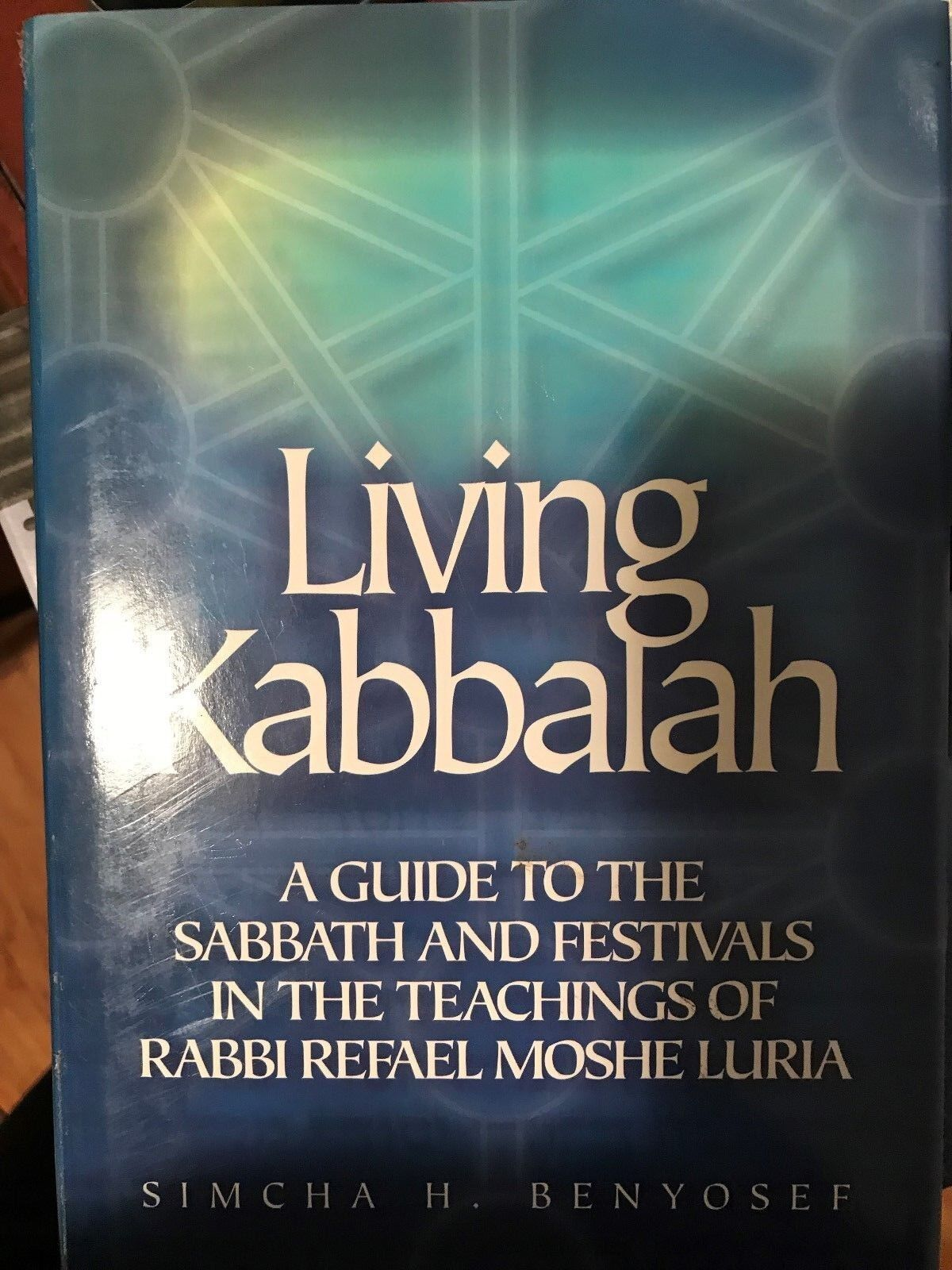 Living Kabbalah A Guide To The Sabbath And Festivals By Simcha Benyosef NEW  - $20.00
