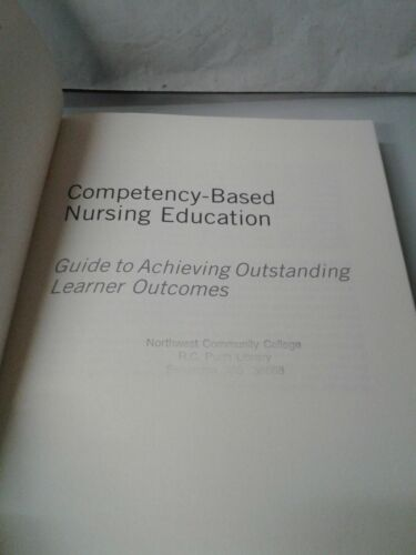 Competency Based Nursing Education Guide To Achieving Outstanding Learner Outco - $9.99