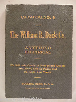 William B. Duck CATALOG #9 - c. 1913 ~~ anything electrical, electric supplies